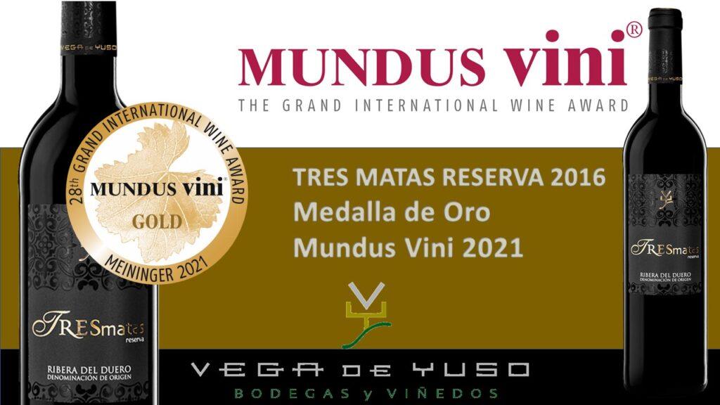 MEDALLA DE ORO TRES MATAS RESERVA 2016, CONCURSO MUNDUS VINI 2021